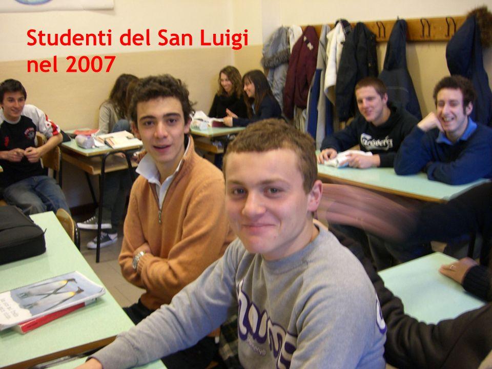 Al San Luigi nel 2007 Studenti del San Luigi nel 2007