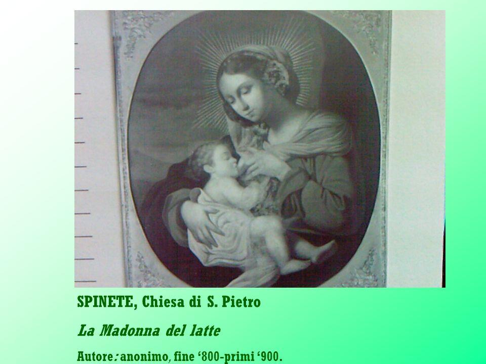 SPINETE, Chiesa di S. Pietro La Madonna del latte Autore: anonimo, fine 800-primi 900.