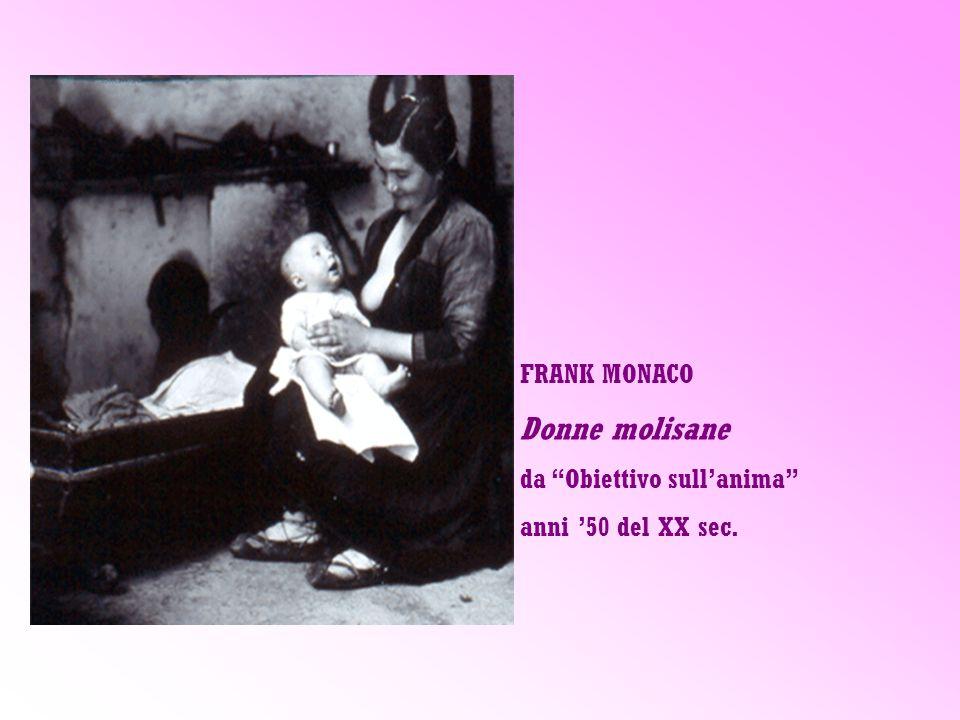 FRANK MONACO Donne molisane da Obiettivo sullanima anni 50 del XX sec.