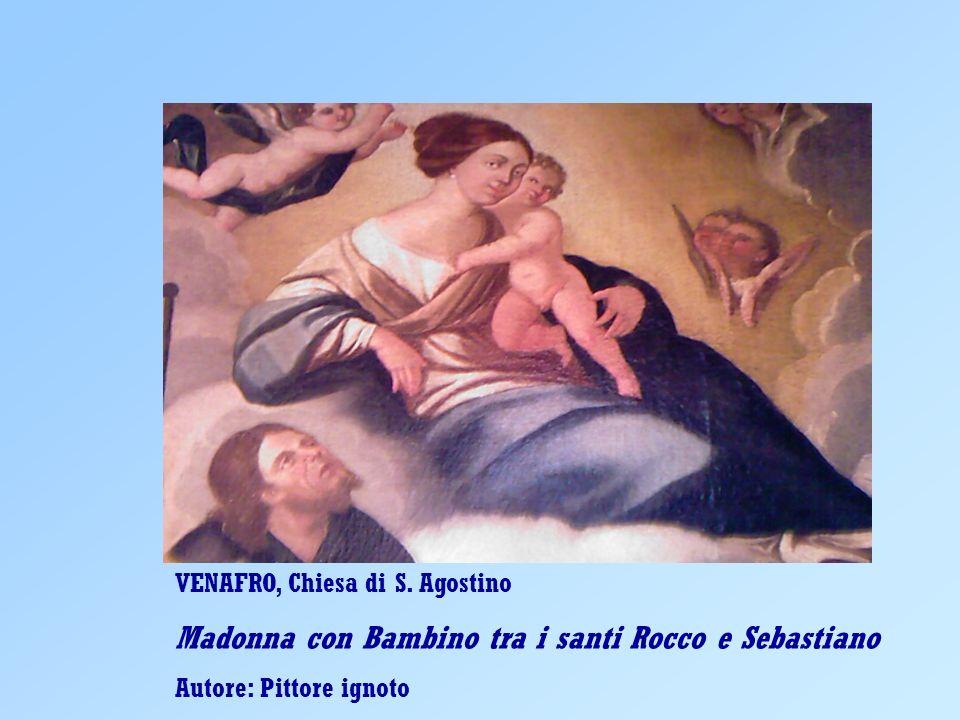VENAFRO, Chiesa di S. Agostino Madonna con Bambino tra i santi Rocco e Sebastiano Autore: Pittore ignoto