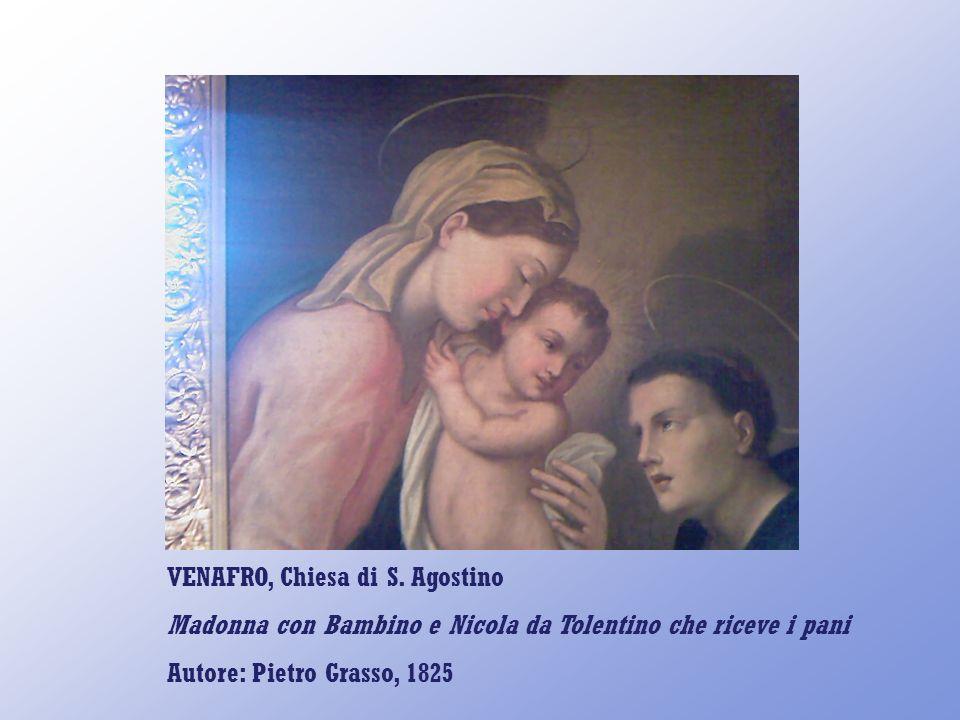 VENAFRO, Chiesa di S. Agostino Madonna con Bambino e Nicola da Tolentino che riceve i pani Autore: Pietro Grasso, 1825