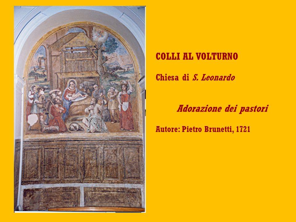 COLLI AL VOLTURNO Chiesa di S. Leonardo Adorazione dei pastori Autore: Pietro Brunetti, 1721