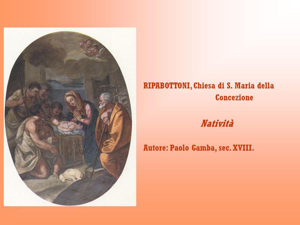 RIPABOTTONI, Chiesa di S. Maria della Concezione Natività Autore: Paolo Gamba, sec. XVIII.