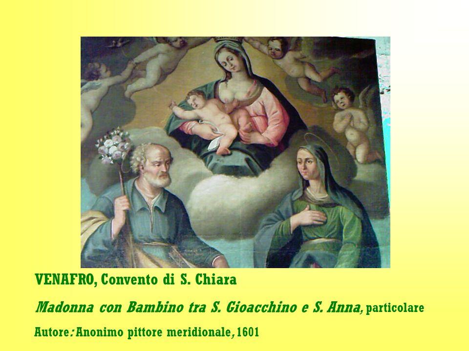 VENAFRO, Convento di S. Chiara Madonna con Bambino tra S. Gioacchino e S. Anna, particolare Autore: Anonimo pittore meridionale, 1601