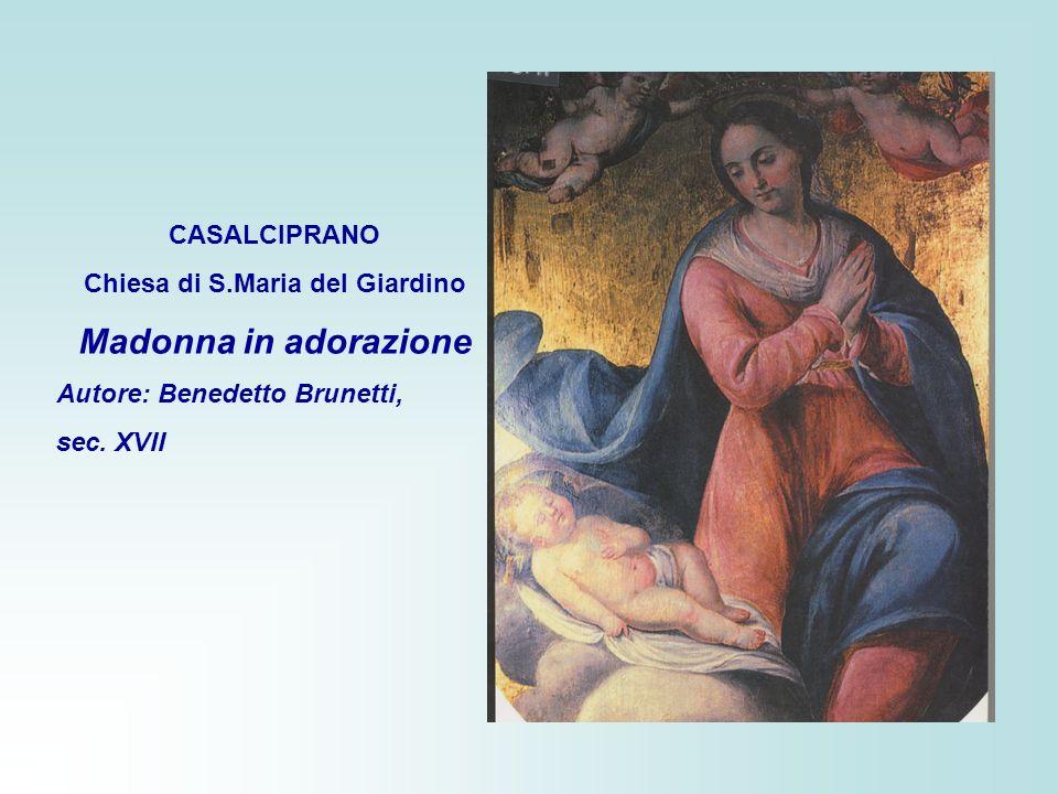 CASALCIPRANO Chiesa di S.Maria del Giardino Madonna in adorazione Autore: Benedetto Brunetti, sec. XVII