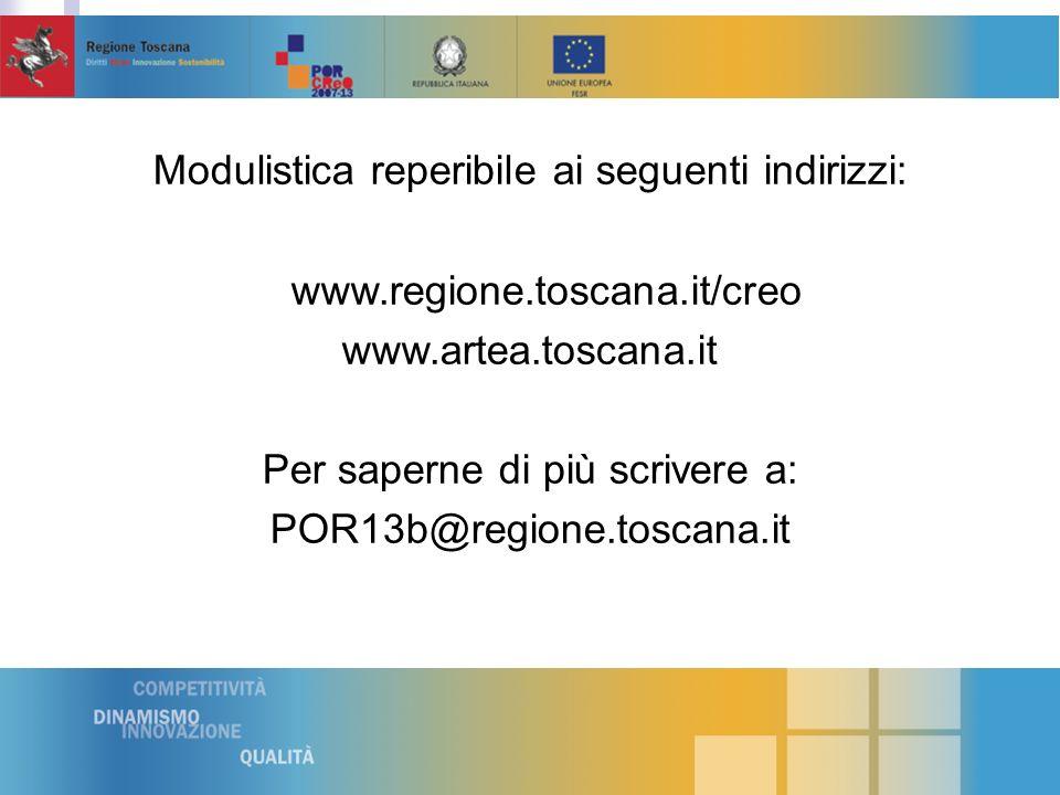 Modulistica reperibile ai seguenti indirizzi: www.regione.toscana.it/creo www.artea.toscana.it Per saperne di più scrivere a: POR13b@regione.toscana.it