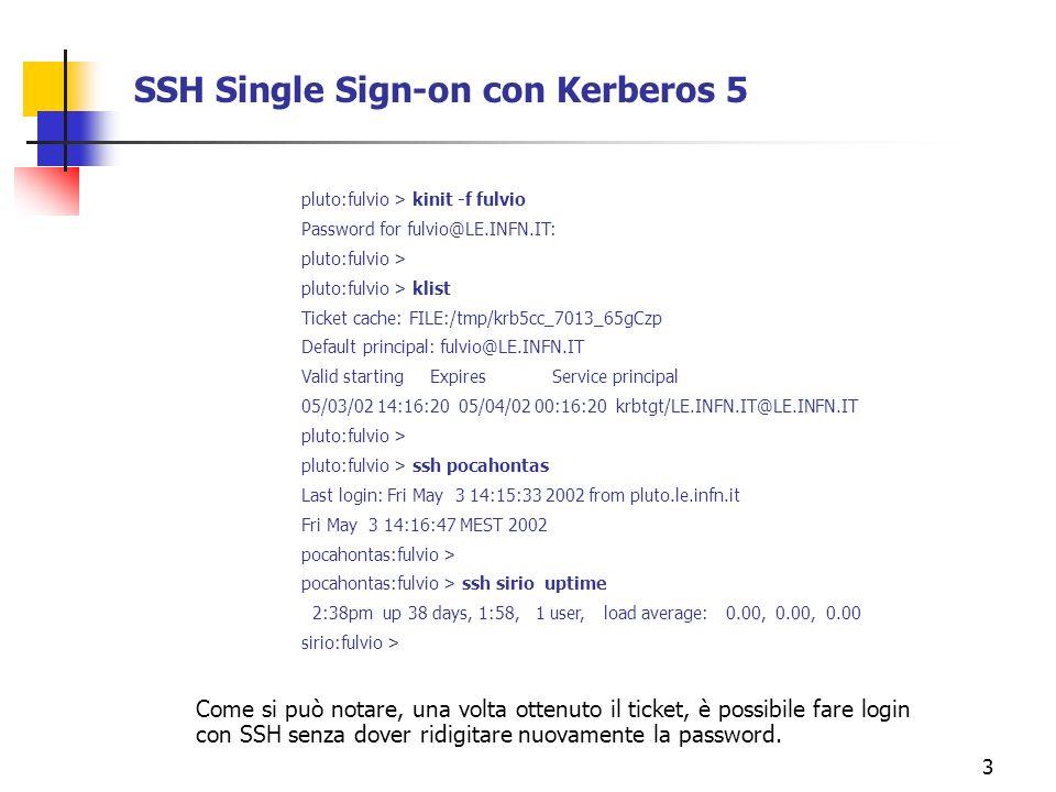 14 Vantaggi e svantaggi di Heimdal Kerberos 5 Vantaggi: Il KDC dellimplementazione di Heimdal contiene già in maniera nativa il codice per lemulazione del Kaserver In fase di setup del KDC la migrazione delle chiavi presenti nel database del Kaserver avviene con strumenti presenti nellimplementazione: hprop –source=kaserver –d /usr/afs/db/kaserver.DB0 -n   hpropd -n Nessun problema di autenticazione sia che si tratti di vecchie versioni di AFS per UNIX che del client AFS per Windows Svantaggi: Linteroperabilità con Windows 2000 non è direttamente documentata da Microsoft e dalla nostra esperienza risulta non completamente attuabile.