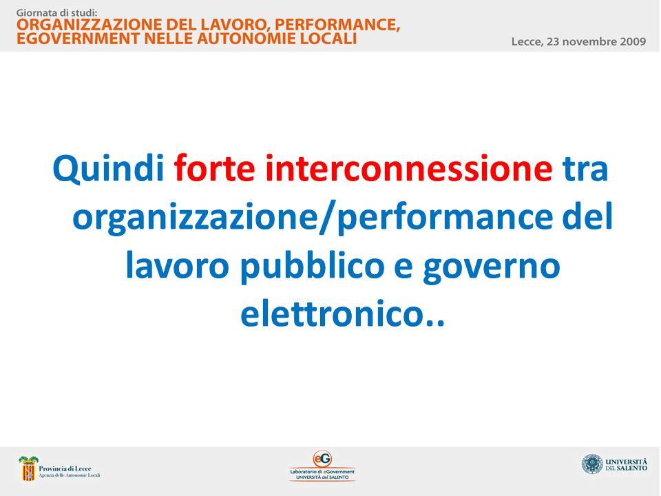 Quindi forte interconnessione tra organizzazione/performance del lavoro pubblico e governo elettronico..