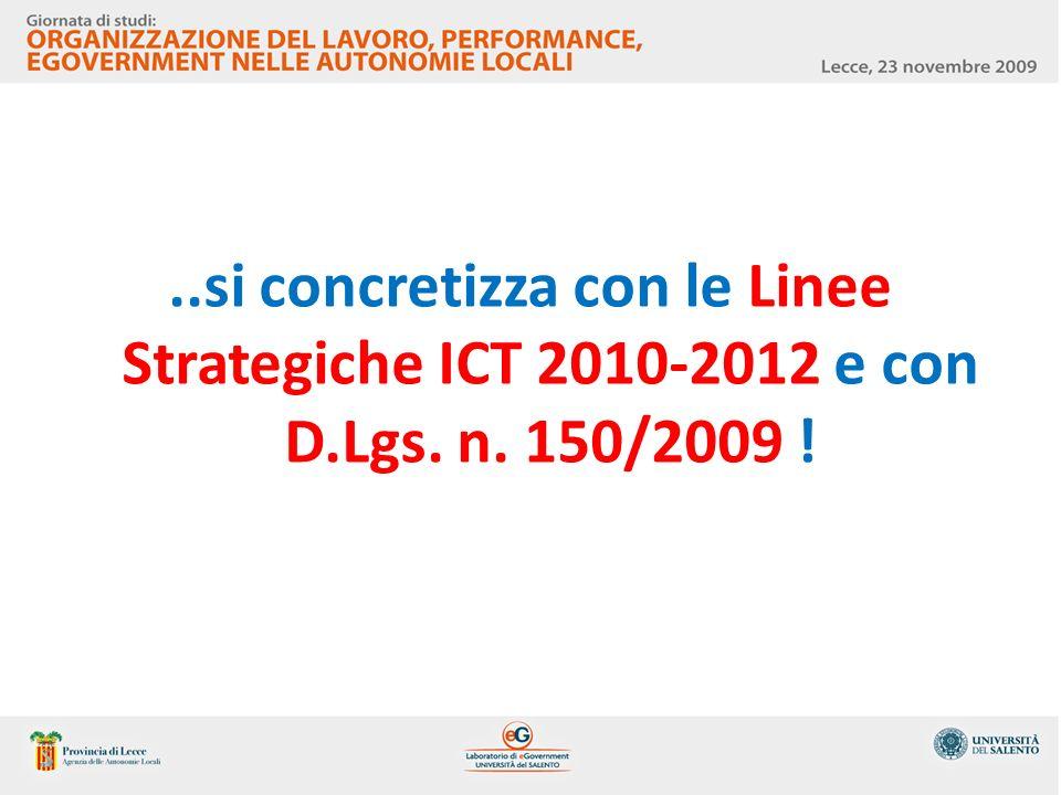 ..si concretizza con le Linee Strategiche ICT 2010-2012 e con D.Lgs. n. 150/2009 !
