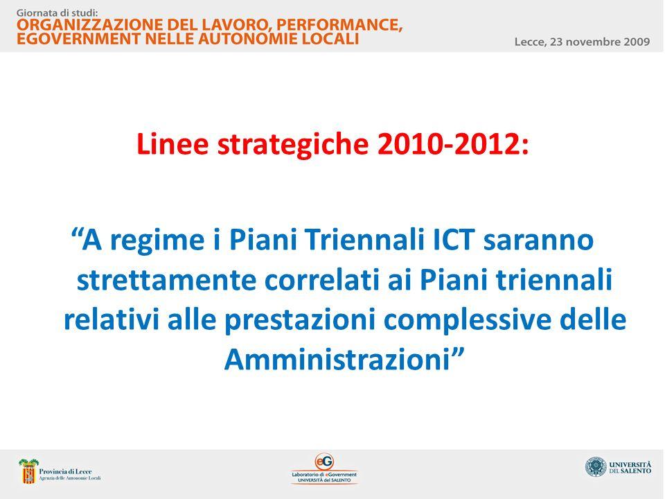 Linee strategiche 2010-2012: A regime i Piani Triennali ICT saranno strettamente correlati ai Piani triennali relativi alle prestazioni complessive de