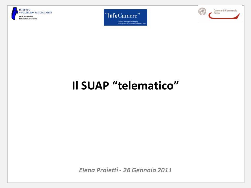 Il SUAP telematico Elena Proietti - 26 Gennaio 2011