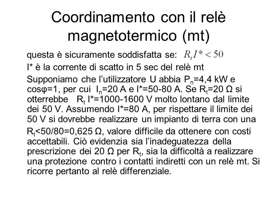Coordinamento con il relè magnetotermico (mt) questa è sicuramente soddisfatta se: I* è la corrente di scatto in 5 sec del relè mt Supponiamo che luti