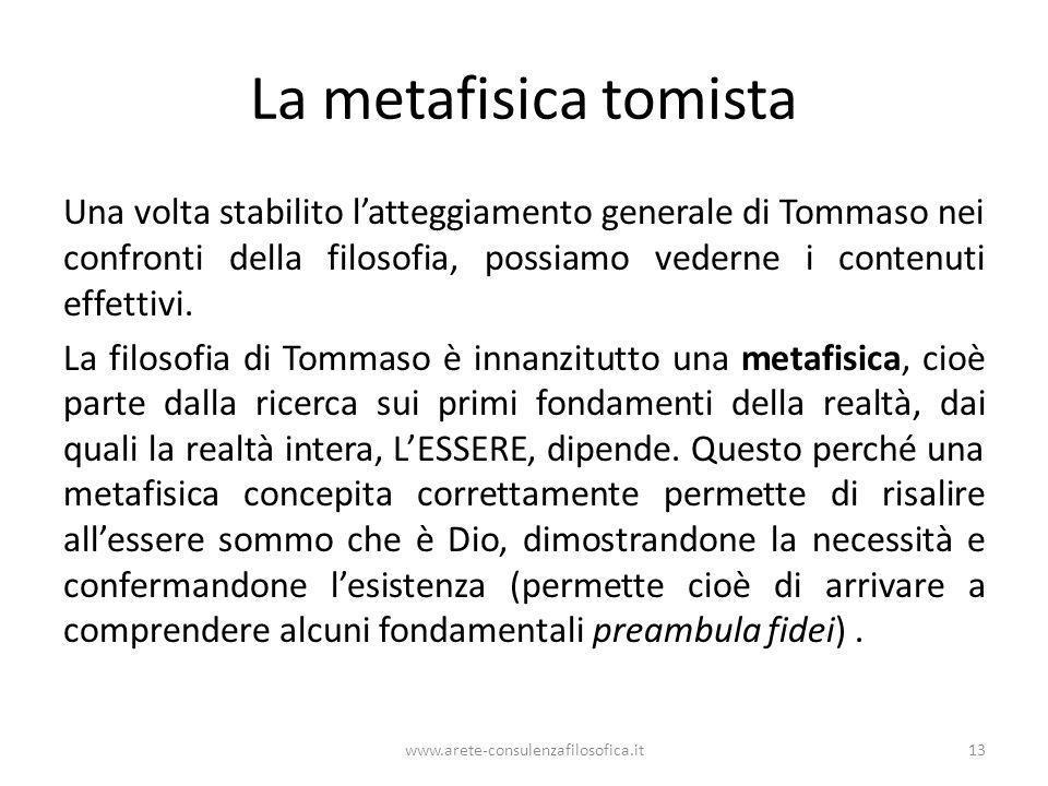 La metafisica tomista Una volta stabilito latteggiamento generale di Tommaso nei confronti della filosofia, possiamo vederne i contenuti effettivi. La