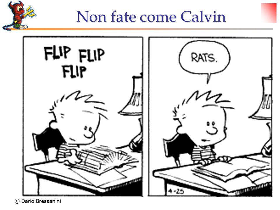 © Dario Bressanini Non fate come Calvin