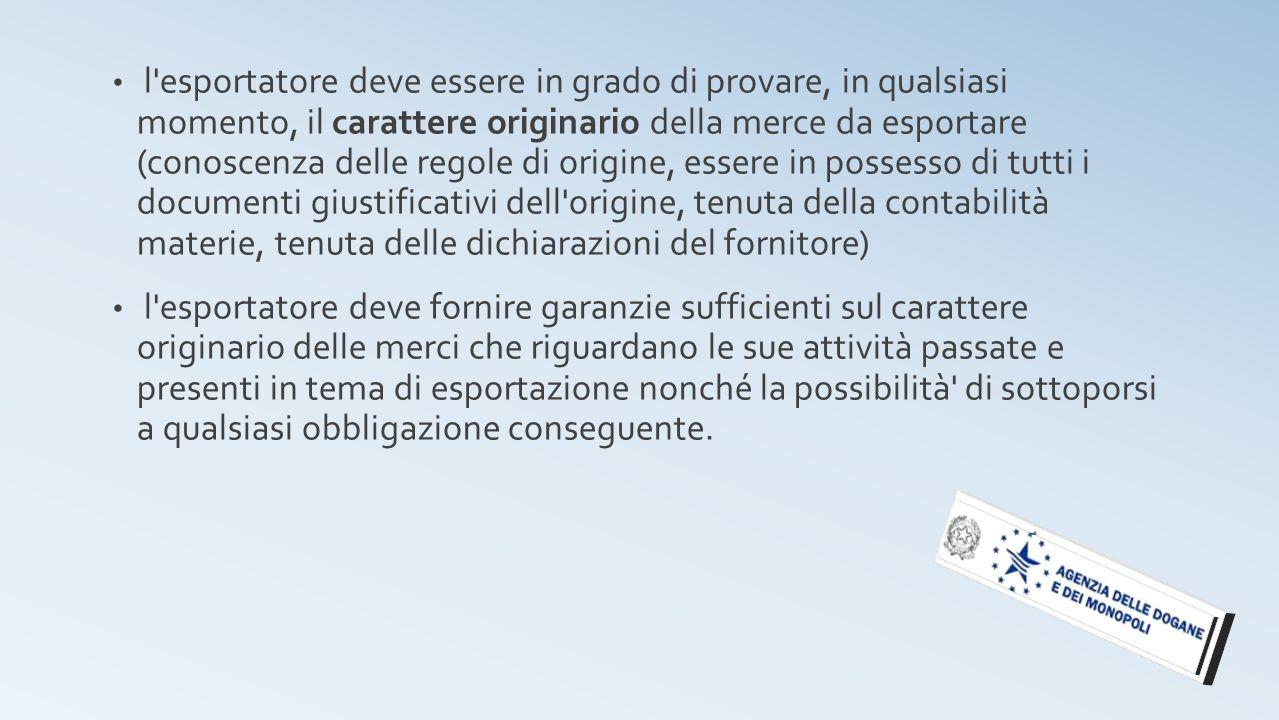 l'esportatore deve essere in grado di provare, in qualsiasi momento, il carattere originario della merce da esportare (conoscenza delle regole di orig