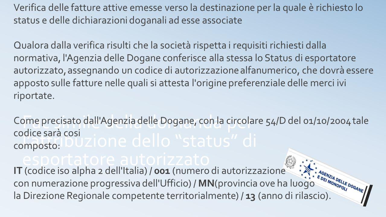 Fac simile della domanda per lattribuzione dello status di esportatore autorizzato Verifica delle fatture attive emesse verso la destinazione per la q