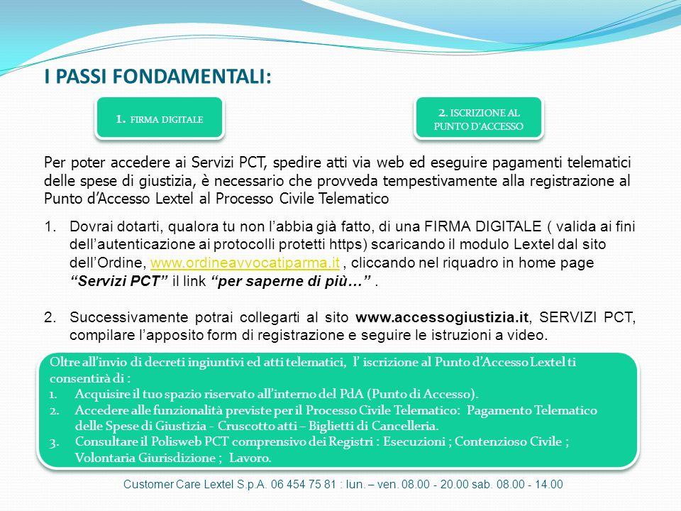 Per poter accedere ai Servizi PCT, spedire atti via web ed eseguire pagamenti telematici delle spese di giustizia, è necessario che provveda tempestiv