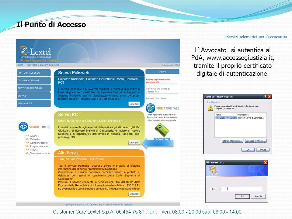 L Avvocato si autentica al PdA, www.accessogiustizia.it, tramite il proprio certificato digitale di autenticazione. Il Punto di Accesso Customer Care