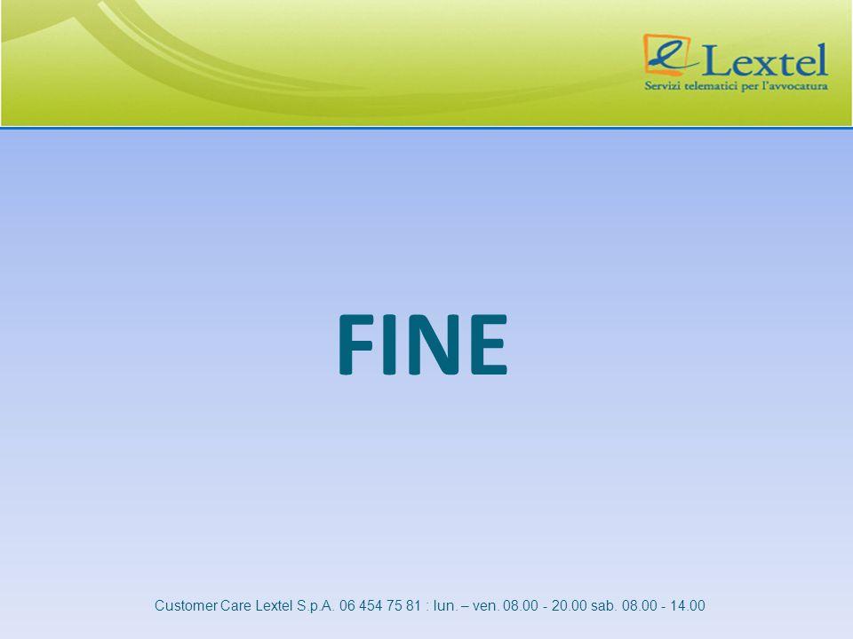 FINE Customer Care Lextel S.p.A. 06 454 75 81 : lun. – ven. 08.00 - 20.00 sab. 08.00 - 14.00