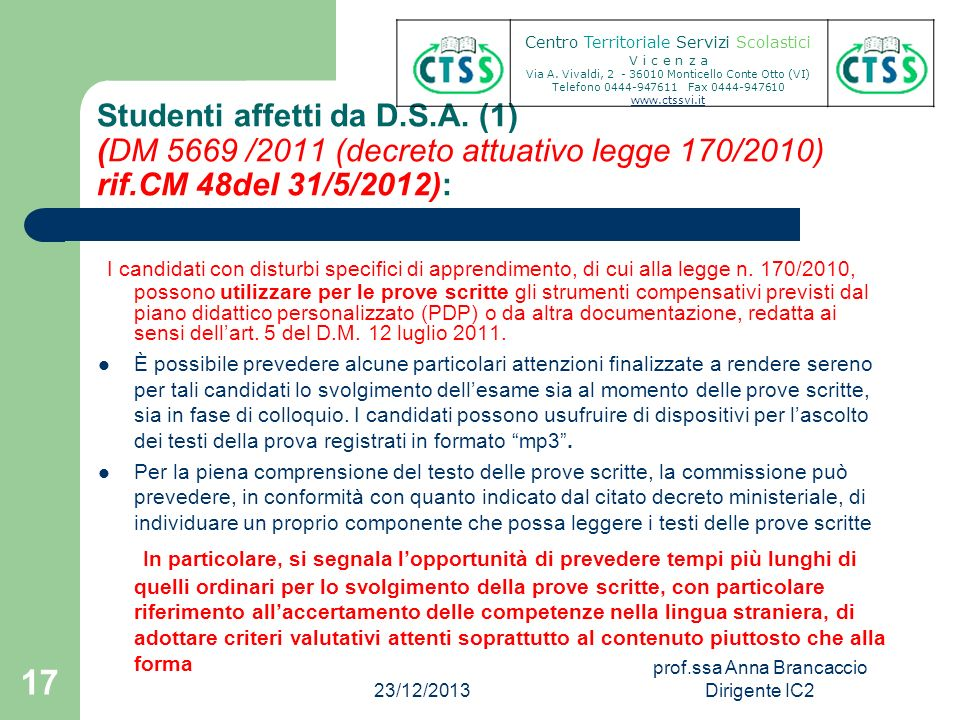 Studenti affetti da D.S.A. (1) (DM 5669 /2011 (decreto attuativo legge 170/2010) rif.CM 48del 31/5/2012): I candidati con disturbi specifici di appren