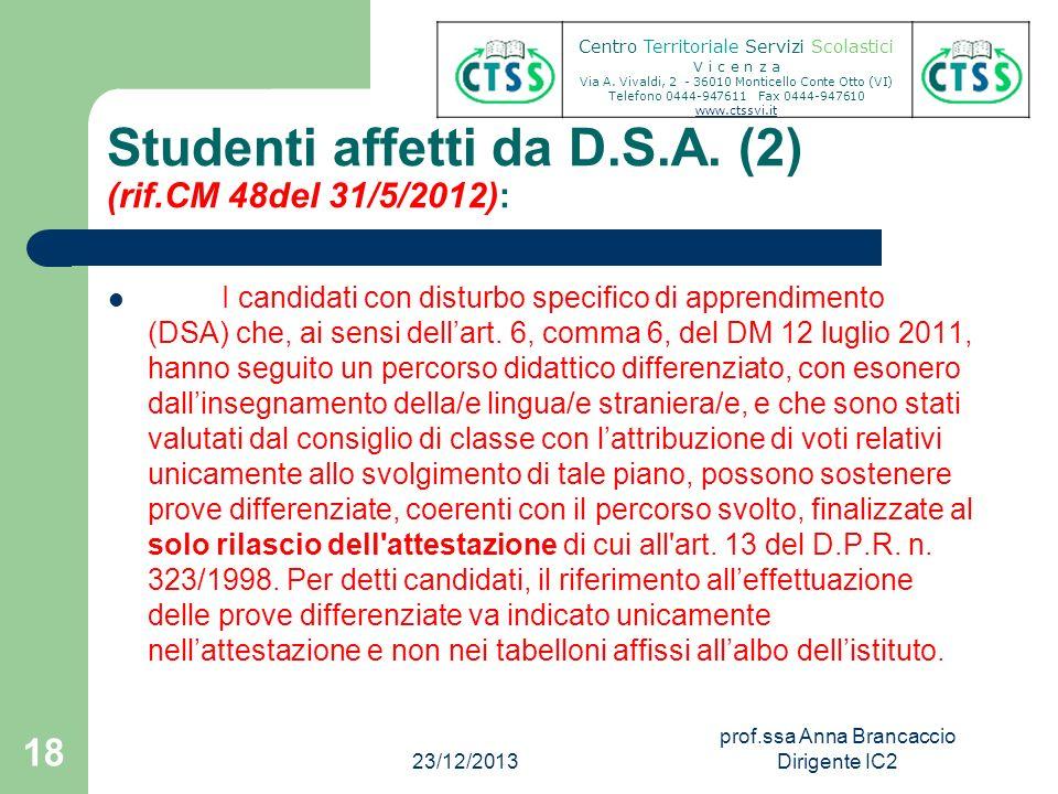 Studenti affetti da D.S.A. (2) (rif.CM 48del 31/5/2012): I candidati con disturbo specifico di apprendimento (DSA) che, ai sensi dellart. 6, comma 6,