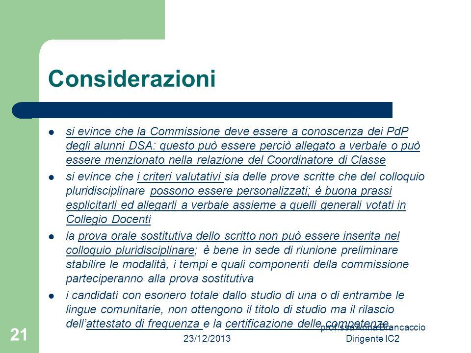 Considerazioni si evince che la Commissione deve essere a conoscenza dei PdP degli alunni DSA: questo può essere perciò allegato a verbale o può esser