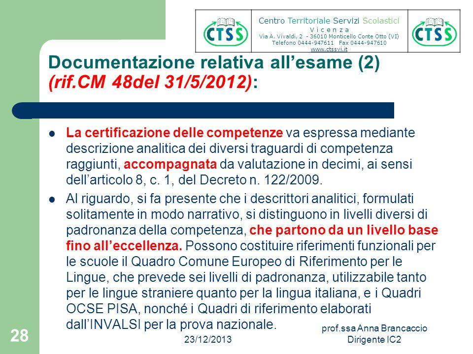 Documentazione relativa allesame (2) (rif.CM 48del 31/5/2012): La certificazione delle competenze va espressa mediante descrizione analitica dei diver