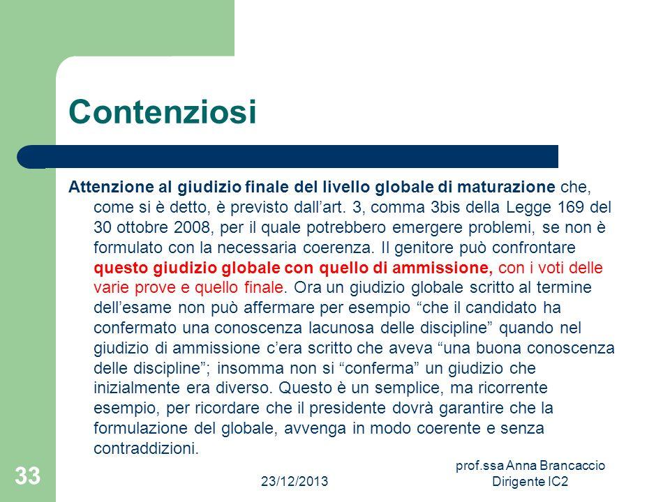 Contenziosi Attenzione al giudizio finale del livello globale di maturazione che, come si è detto, è previsto dallart. 3, comma 3bis della Legge 169 d