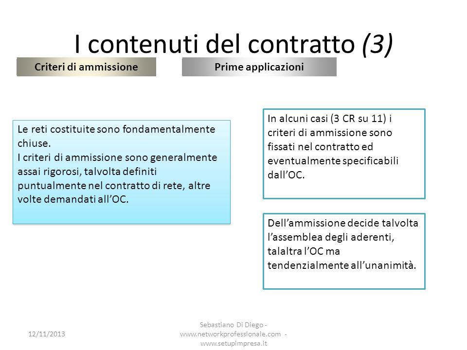 I contenuti del contratto (3) Criteri di ammissione 12/11/2013 Sebastiano Di Diego - www.networkprofessionale.com - www.setupimpresa.it Prime applicaz