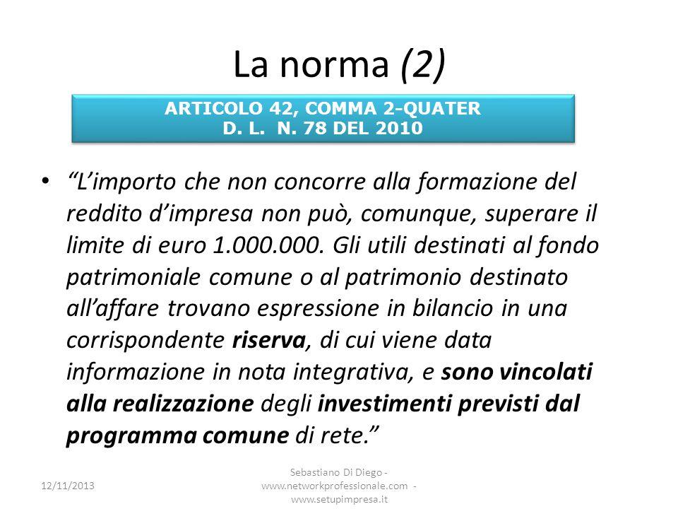 I profili fiscali del contratto di rete Il meccanismo agevolativo 12/11/2013 Sebastiano Di Diego - www.networkprofessionale.com - www.setupimpresa.it