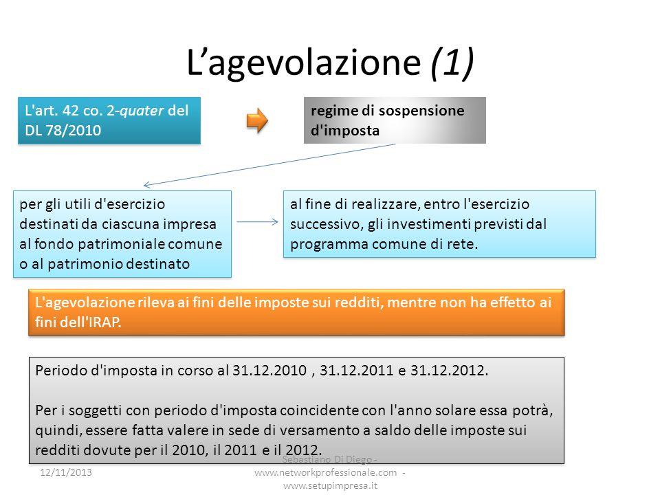 Lagevolazione (1) L'art. 42 co. 2-quater del DL 78/2010 regime di sospensione d'imposta per gli utili d'esercizio destinati da ciascuna impresa al fon