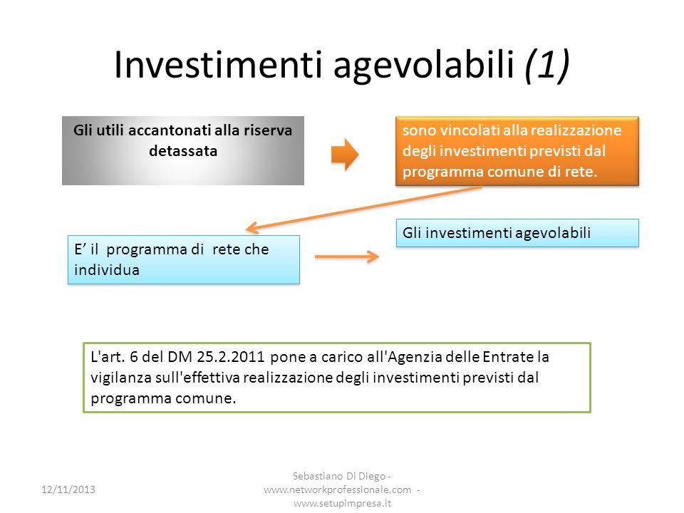 Investimenti agevolabili (1) Gli utili accantonati alla riserva detassata sono vincolati alla realizzazione degli investimenti previsti dal programma