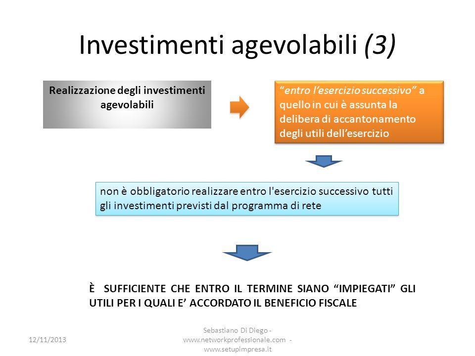 Investimenti agevolabili (3) Realizzazione degli investimenti agevolabili entro lesercizio successivo a quello in cui è assunta la delibera di accanto