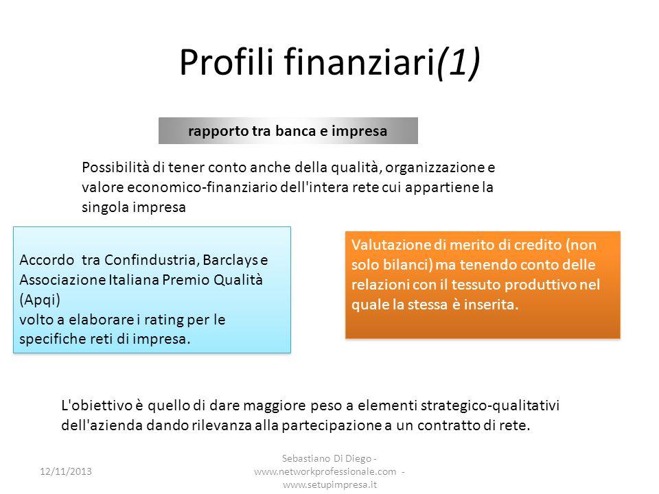 Profili finanziari(1) rapporto tra banca e impresa Possibilità di tener conto anche della qualità, organizzazione e valore economico-finanziario dell'