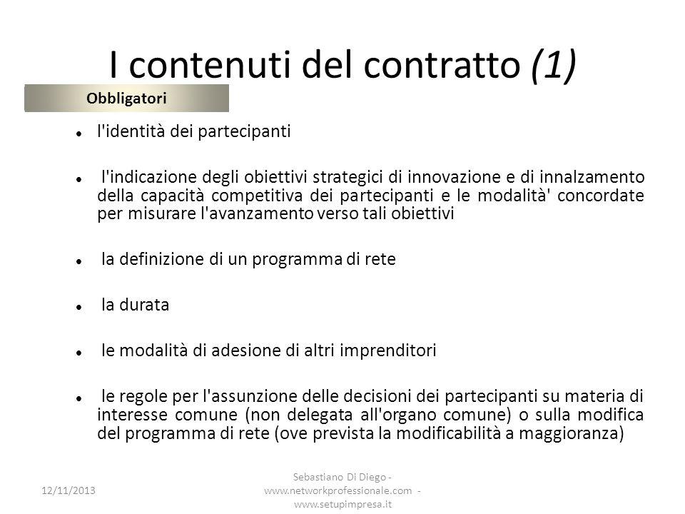 I contenuti del contratto (1) l'identità dei partecipanti l'indicazione degli obiettivi strategici di innovazione e di innalzamento della capacità com