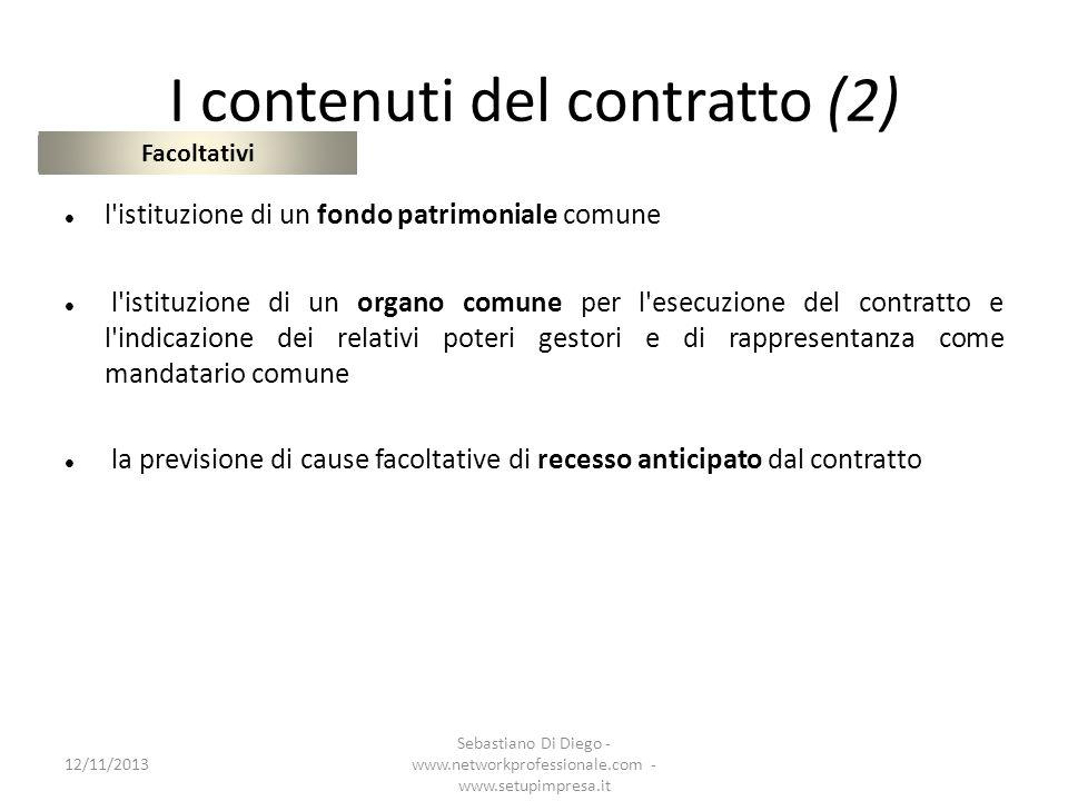 I contenuti del contratto (2) l'istituzione di un fondo patrimoniale comune l'istituzione di un organo comune per l'esecuzione del contratto e l'indic