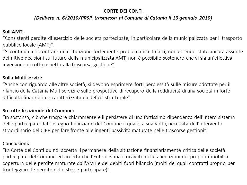 CORTE DEI CONTI (Delibera n. 6/2010/PRSP, trasmessa al Comune di Catania il 19 gennaio 2010) Sull'AMT: Consistenti perdite di esercizio delle società