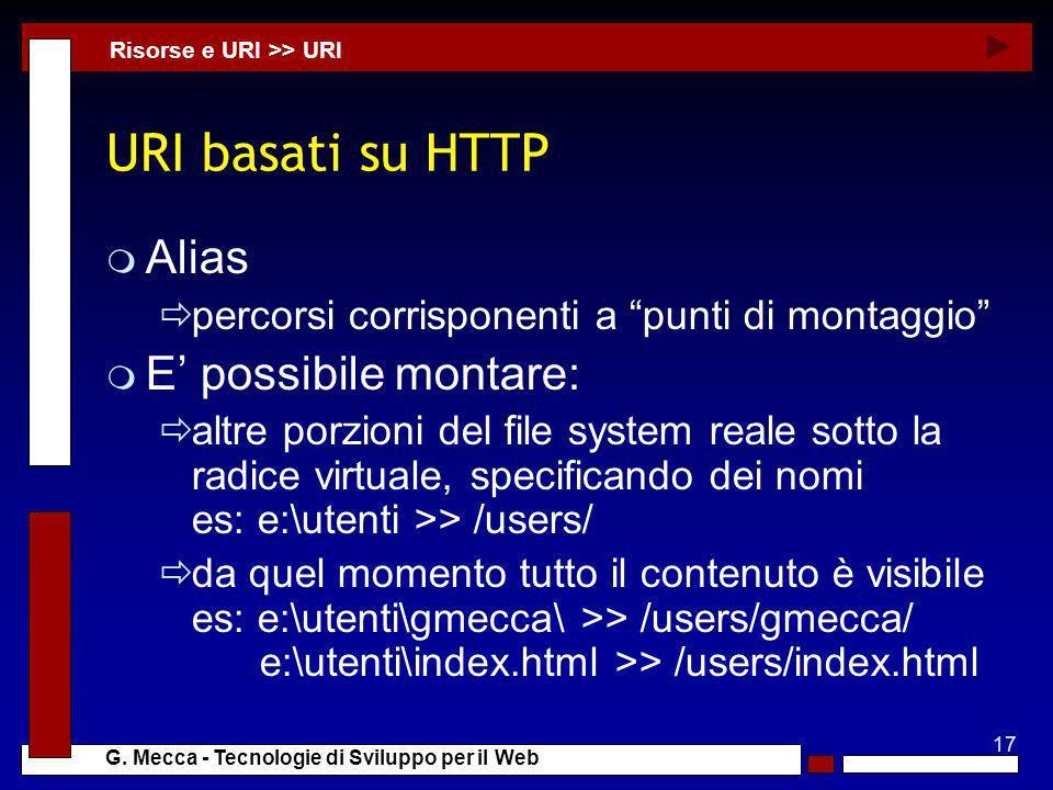 17 G. Mecca - Tecnologie di Sviluppo per il Web URI basati su HTTP m Alias percorsi corrisponenti a punti di montaggio m E possibile montare: altre po