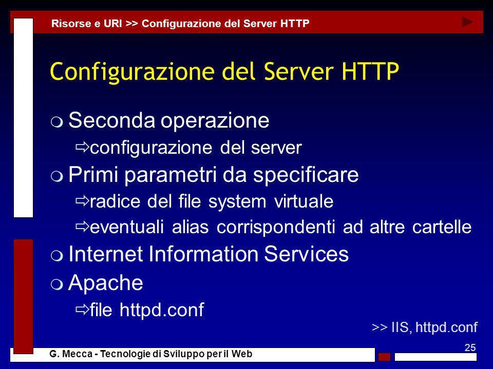 25 G. Mecca - Tecnologie di Sviluppo per il Web Configurazione del Server HTTP m Seconda operazione configurazione del server m Primi parametri da spe