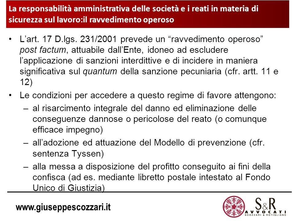 www.giuseppescozzari.it Lart. 17 D.lgs. 231/2001 prevede un ravvedimento operoso post factum, attuabile dallEnte, idoneo ad escludere lapplicazione di
