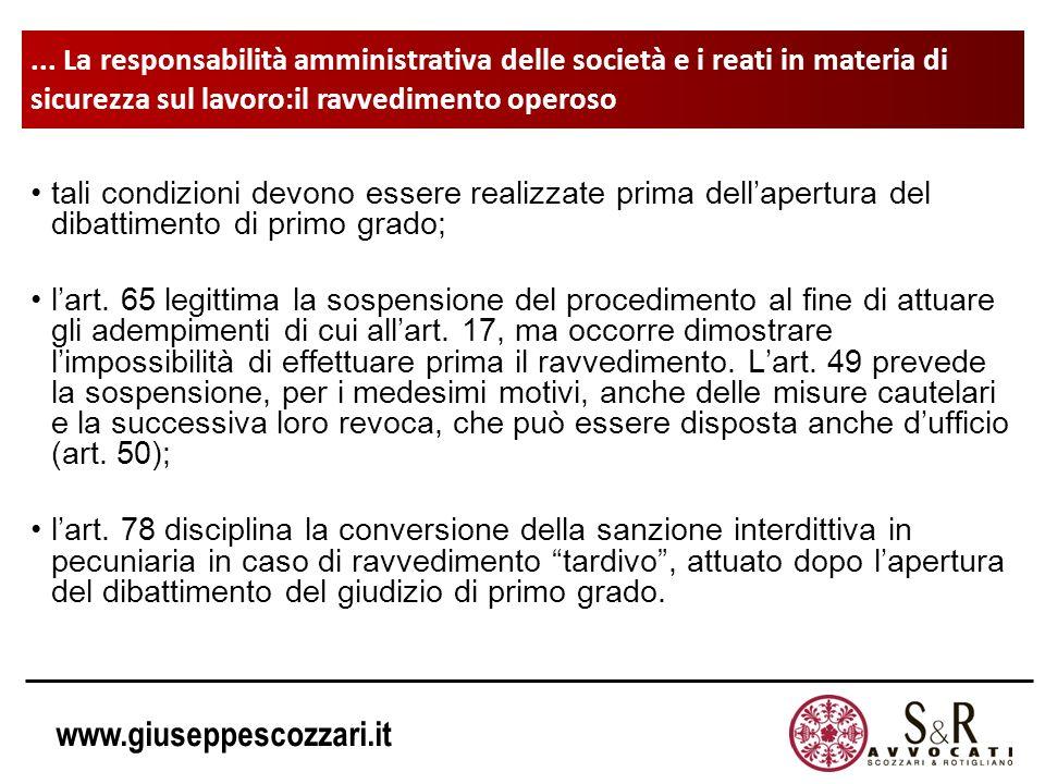 www.giuseppescozzari.it La responsabilità amministrativa delle società e i reati in materia di sicurezza sul lavoro tali condizioni devono essere real