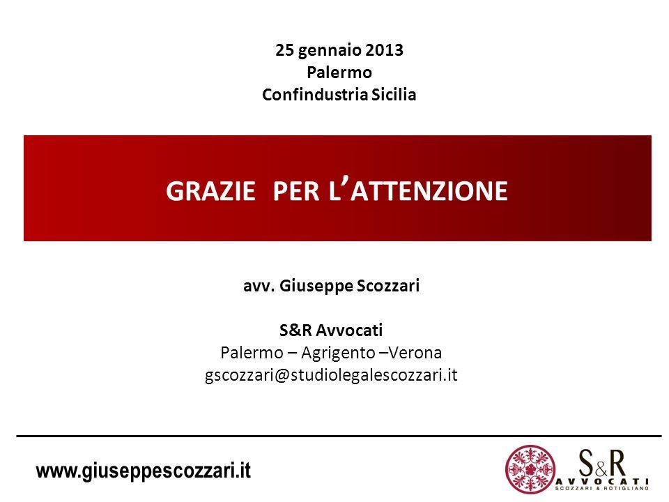 www.giuseppescozzari.it GRAZIE PER L ATTENZIONE avv. Giuseppe Scozzari S&R Avvocati Palermo – Agrigento –Verona gscozzari@studiolegalescozzari.it 25 g