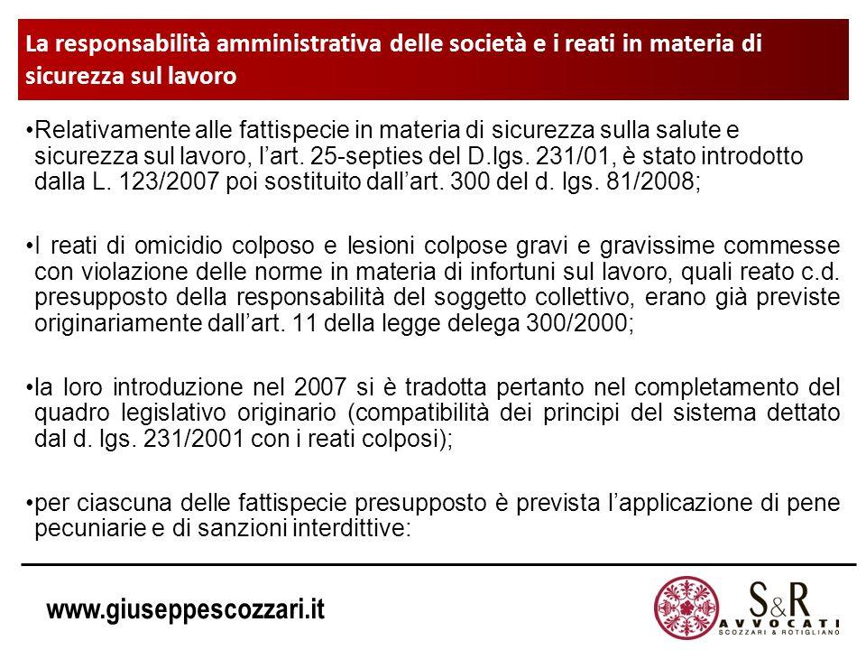www.giuseppescozzari.it La responsabilità amministrativa delle società e i reati in materia di sicurezza sul lavoro Relativamente alle fattispecie in
