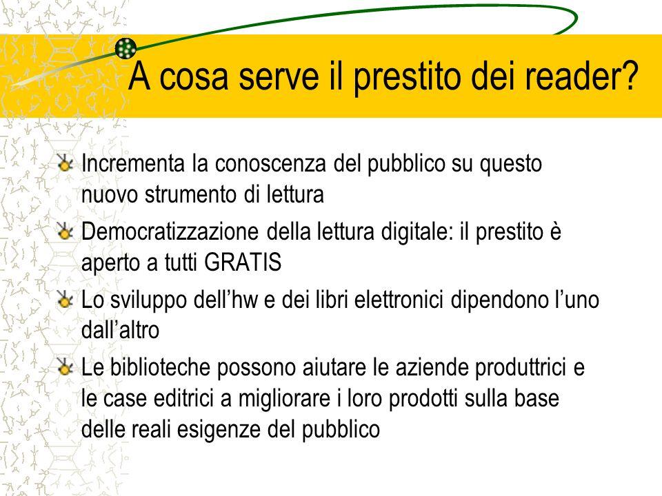 A cosa serve il prestito dei reader? Incrementa la conoscenza del pubblico su questo nuovo strumento di lettura Democratizzazione della lettura digita