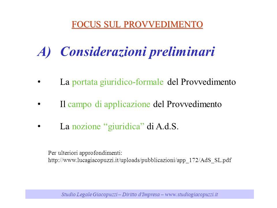 FOCUS SUL PROVVEDIMENTO Studio Legale Giacopuzzi – Diritto d Impresa – www.studiogiacopuzzi.it Per ulteriori approfondimenti: http://www.lucagiacopuzzi.it/uploads/pubblicazioni/app_172/AdS_SL.pdf A)Considerazioni preliminari La portata giuridico-formale del Provvedimento Il campo di applicazione del Provvedimento La nozione giuridica di A.d.S.