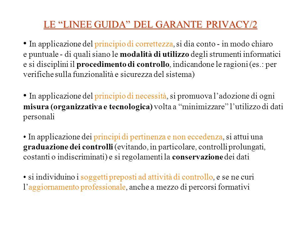 LE LINEE GUIDA DEL GARANTE PRIVACY/2 In applicazione del principio di correttezza, si dia conto - in modo chiaro e puntuale - di quali siano le modali