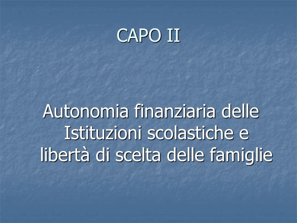 CAPO II Autonomia finanziaria delle Istituzioni scolastiche e libertà di scelta delle famiglie