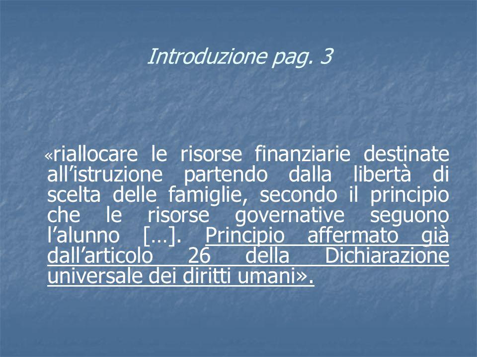 Introduzione pag. 3 « riallocare le risorse finanziarie destinate allistruzione partendo dalla libertà di scelta delle famiglie, secondo il principio