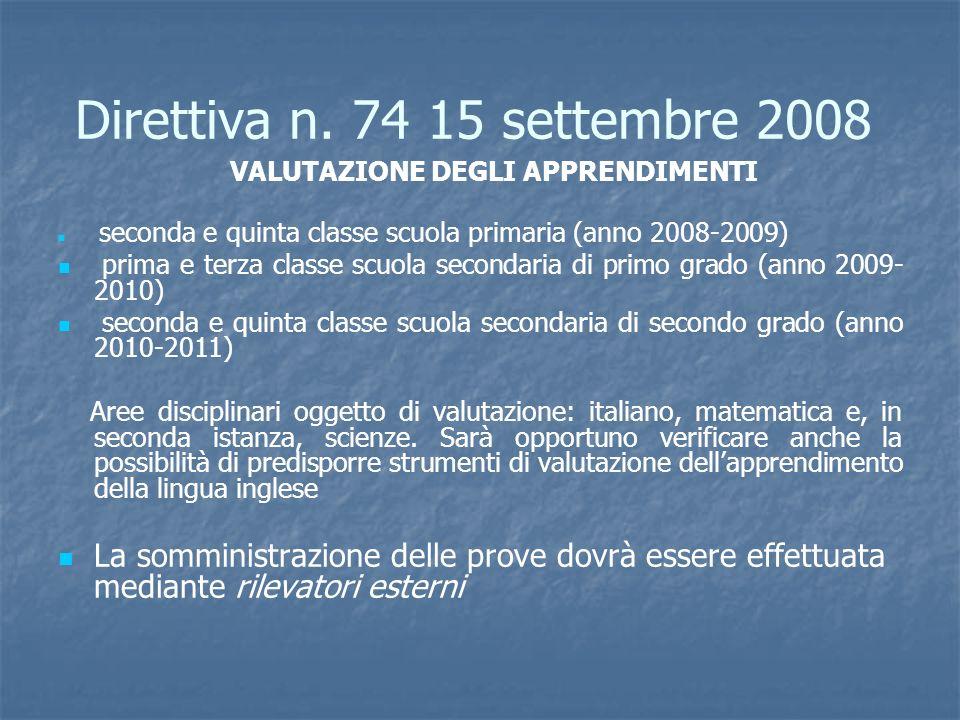 VALUTAZIONE DEGLI APPRENDIMENTI seconda e quinta classe scuola primaria (anno 2008-2009) prima e terza classe scuola secondaria di primo grado (anno 2