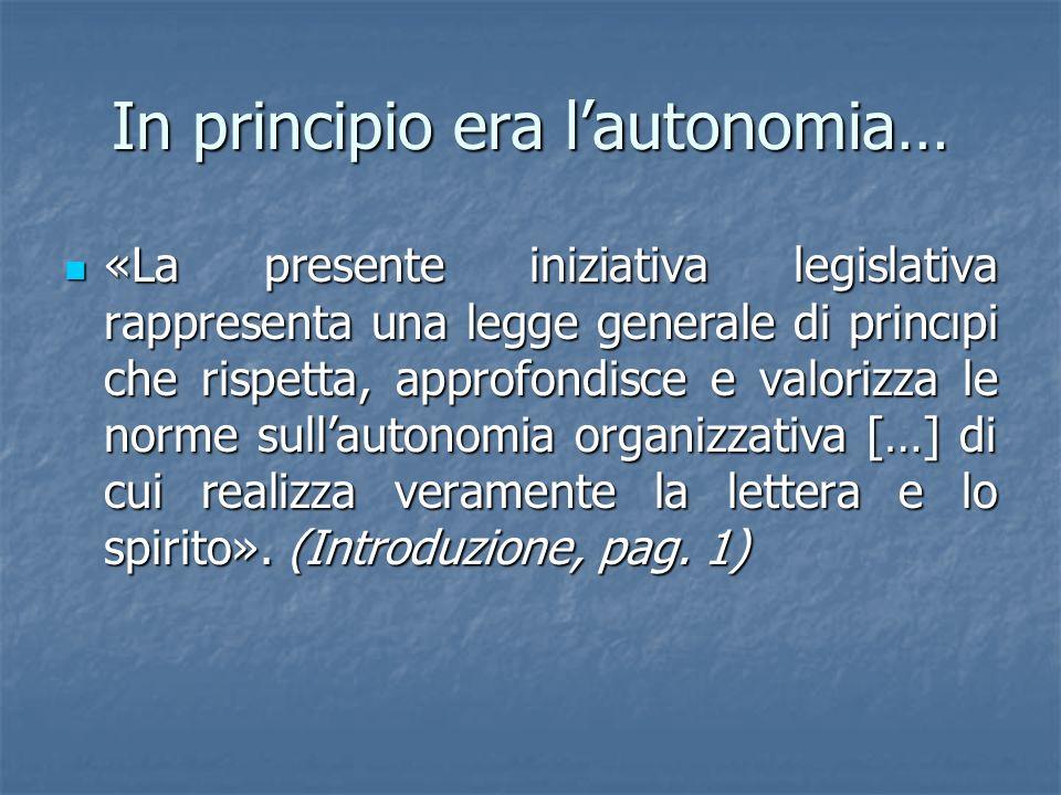 In principio era lautonomia… «La presente iniziativa legislativa rappresenta una legge generale di princıpi che rispetta, approfondisce e valorizza le